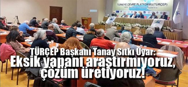 TÜRÇEP Başkanı Tanay Sıtkı Uyar: Eksik yapanı araştırmıyoruz, çözüm üretiyoruz!