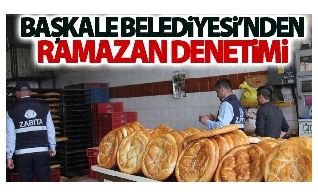 Başkale Belediyesi'nden Ramazan Denetimi