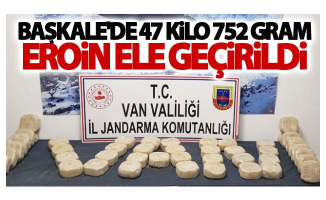 Başkale'de 47 kilo 752 gram eroin ele geçirildi