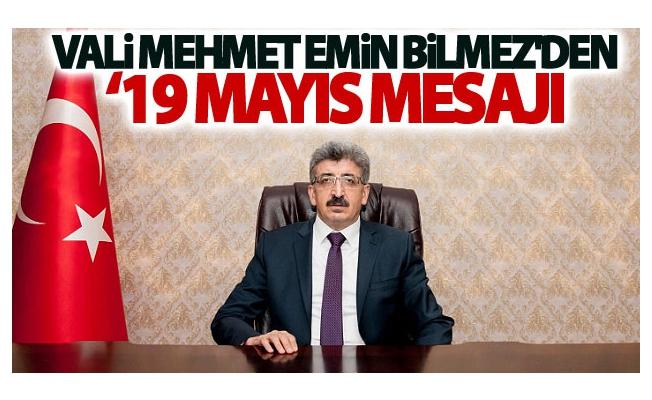 Vali Mehmet Emin Bilmez'den '19 Mayıs mesajı