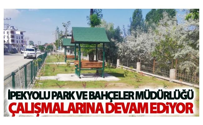 Park ve Bahçeler Müdürlüğü Çalışmalarına Devam Ediyor