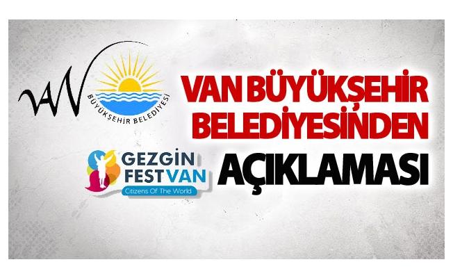 Van Büyükşehir Belediyesinden Gezginfest açıklaması