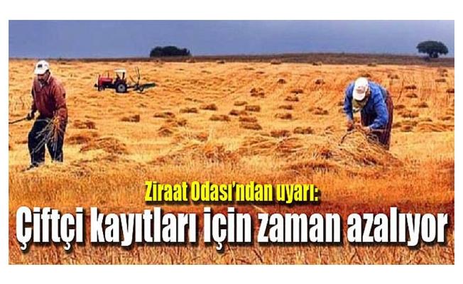 Ziraat Odası'ndan uyarı: Çiftçi kayıtları için zaman azalıyor