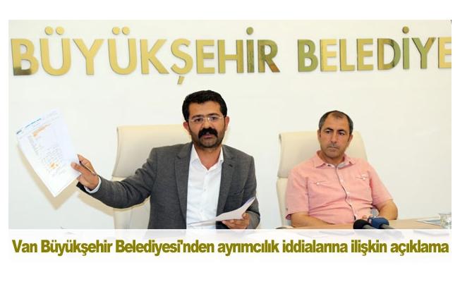 Van Büyükşehir Belediyesi'nden ayrımcılık iddialarına ilişkin açıklama