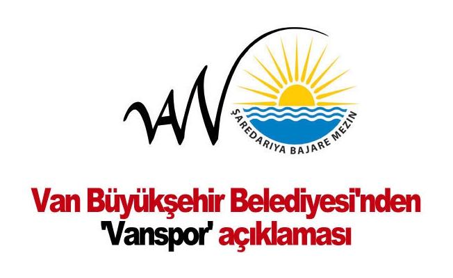 Van Büyükşehir Belediyesi'nden 'Vanspor' açıklaması