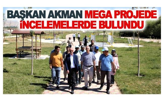 Başkan Akman mega projede incelemelerde bulundu
