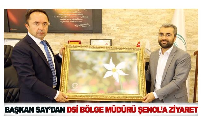 Başkan Say'dan DSİ Bölge Müdürü Şenol'a ziyaret
