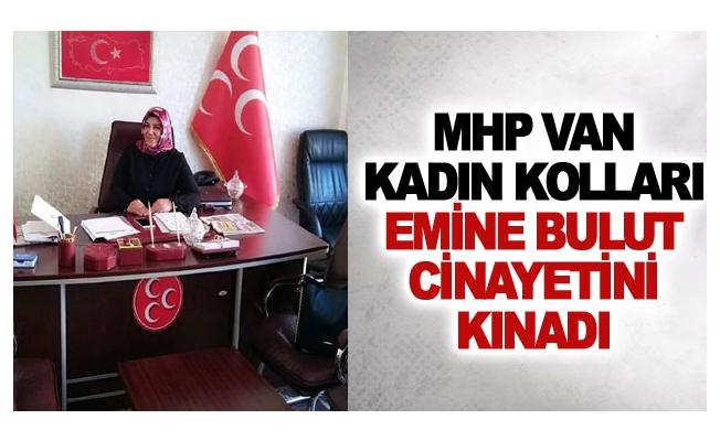 MHP Van Kadın Kolları Emine Bulut cinayetini kınadı