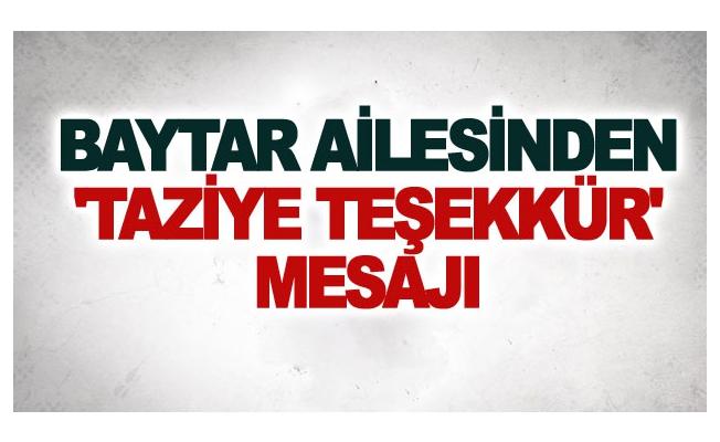 Baytar ailesinden 'Taziye Teşekkür' mesajı