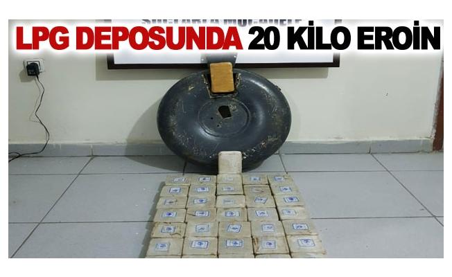 LPG deposunda 20 kilo eroin