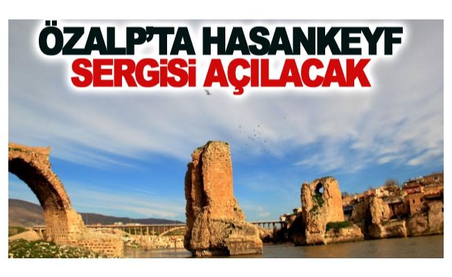 Özalp'ta Hasankeyf sergisi açılacak