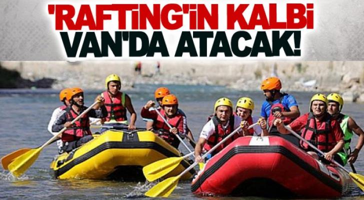 'Rafting'in kalbi Van'da atacak!