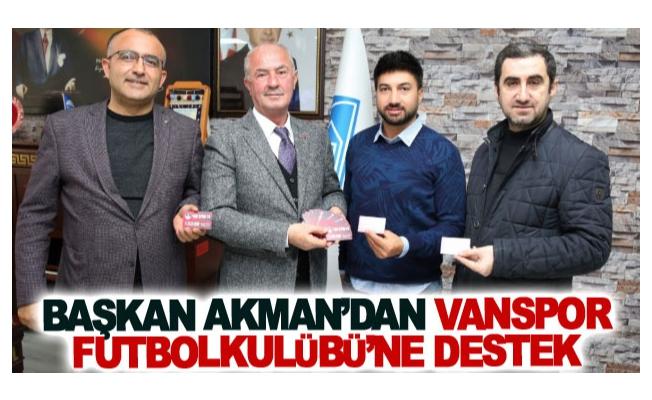 Başkan Akman'dan Vanspor futbol kulübü'ne destek