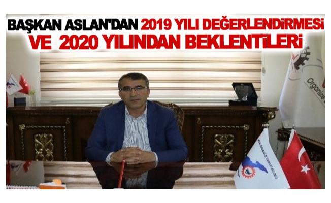 Başkan Aslan'dan 2019 yılı değerlendirmesi ve 2020 yılından beklentileri