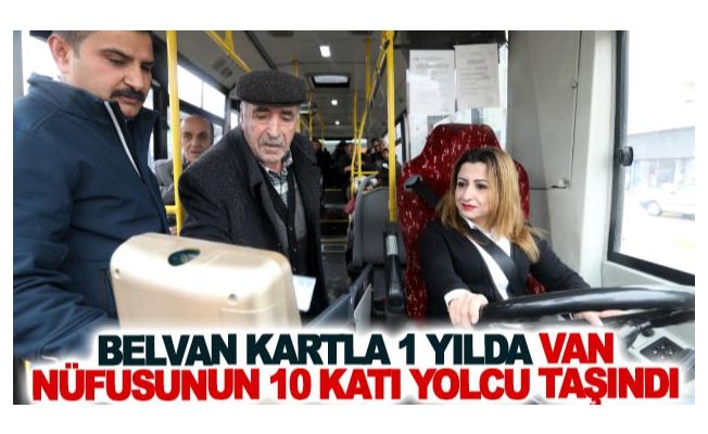 Belvan kartla 1 yılda Van nüfusunun 10 katı yolcu taşındı