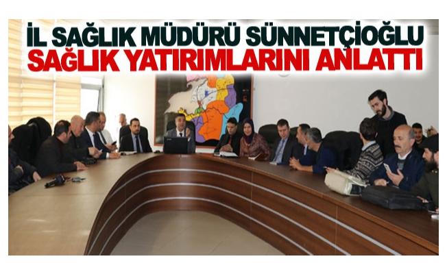 Müdür Sünnetçioğlu sağlık yatırımlarını anlattı