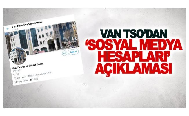 Van TSO'dan 'sosyal medya hesapları' açıklaması