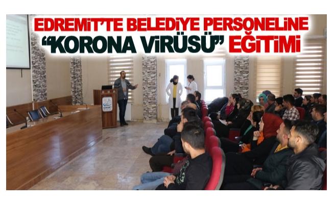 Edremit'te belediye personeline korona virüsü eğitimi