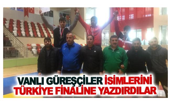 Vanlı güreşçiler isimlerini Türkiye finaline yazdırdılar