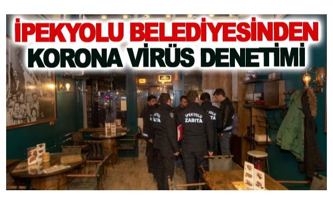 İpekyolu Belediyesinden korona virüs denetimi