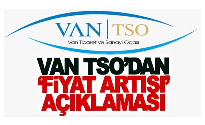 Van TSO'dan 'fiyat artışı' açıklaması