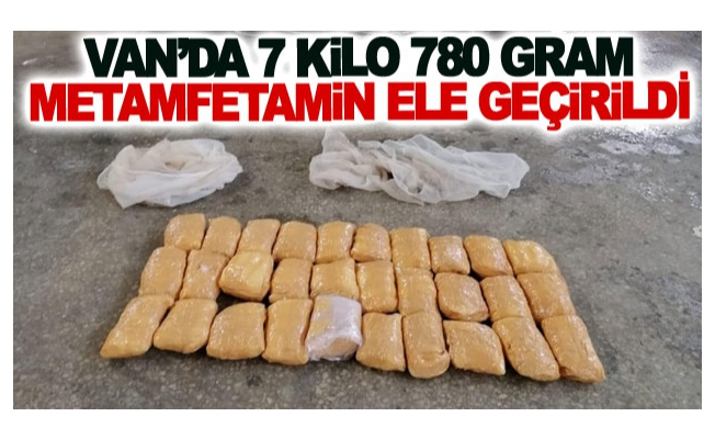 Van'da 7 kilo 780 gram metamfetamin ele geçirildi