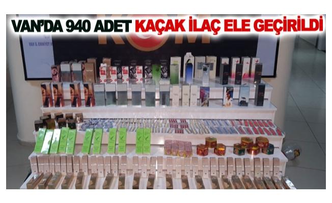 Van'da 940 adet kaçak ilaç ele geçirildi