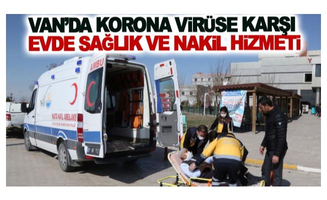 Van'da korona virüse karşı evde sağlık ve nakil hizmeti