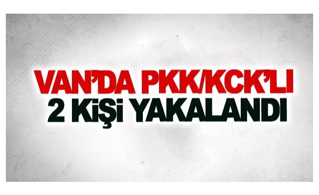 Van'da PKK/KCK üyesi 2 kişi yakalandı