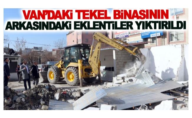 Van'daki Tekel binasının arkasındaki eklentiler yıktırıldı