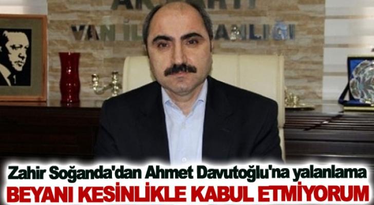 AK Parti Eski Van İl Başkanı Zahir Soğanda'dan Ahmet Davutoğlu'na yalanlama