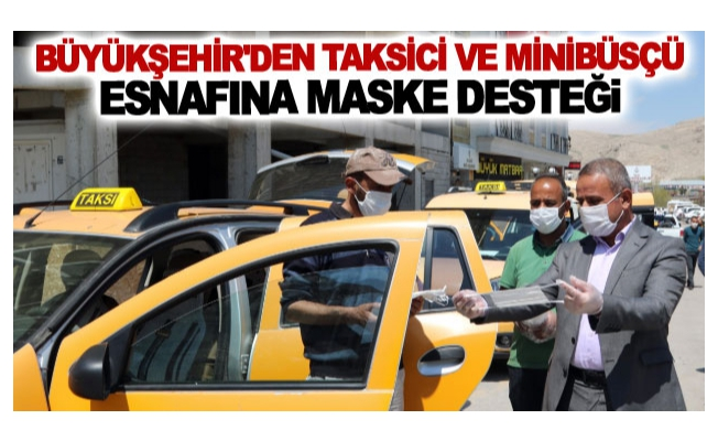 Büyükşehir'den taksici ve minibüsçü esnafına maske desteği