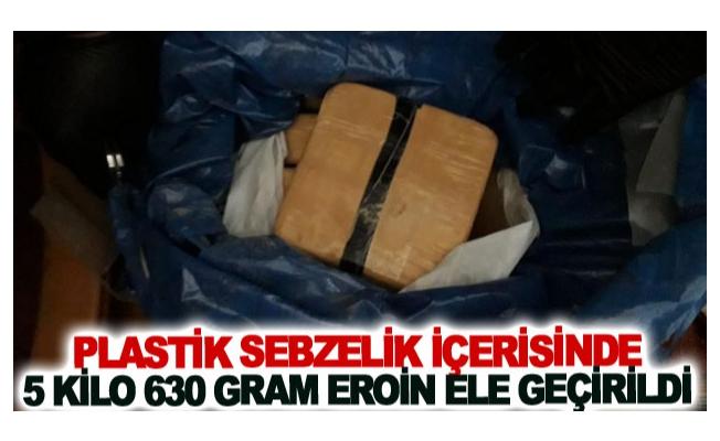 Plastik sebzelik içerisinde 5 kilo 630 gram eroin ele geçirildi