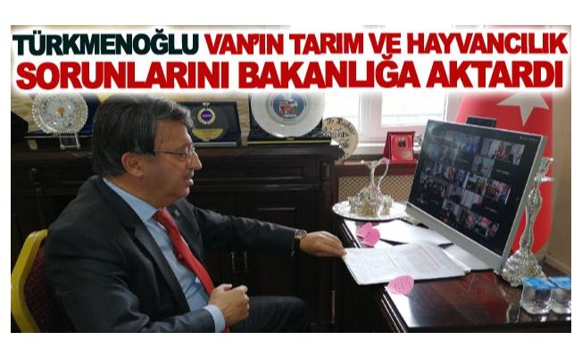 Türkmenoğlu Van'ın Tarım ve Hayvancılık sorunlarını Bakanlığa aktardı