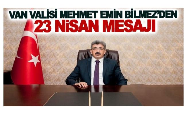 Vali Bilmez'den 23 Nisan mesajı