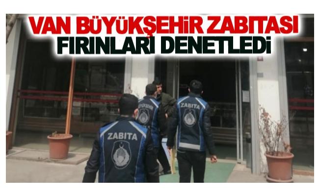 Van Büyükşehir zabıtası fırınları denetledi
