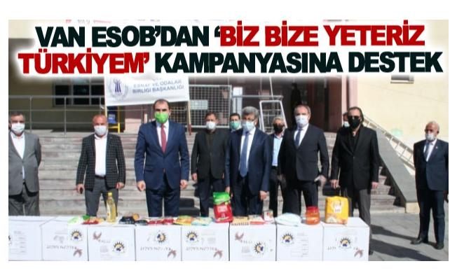 VAN ESOB'dan 'Biz Bize Yeteriz Türkiyem' kampanyasına destek