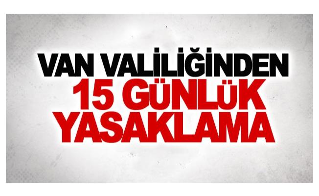 Van'da '15 günlük' yasaklama