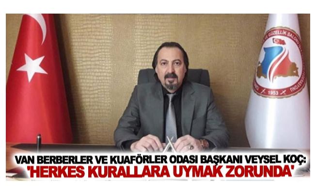 Başkan Veysel Koç: 'Herkes kurallara uymak zorunda'