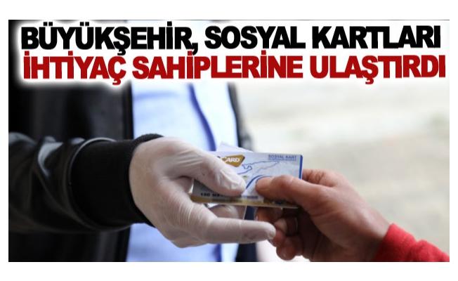 Büyükşehir, sosyal kartları ihtiyaç sahiplerine ulaştırdı