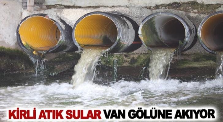 Kirli atık sular Van Gölüne akıyor