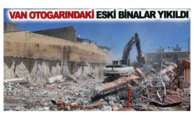 Van otogarındaki eski binalar yıkıldı