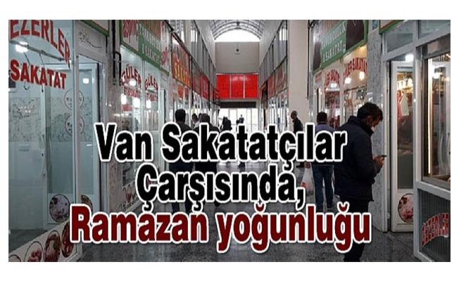 Van Sakatatçılar Çarşısında, Ramazan yoğunluğu