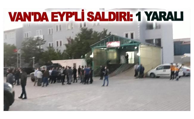 Van'da EYP'li saldırı: 1 yaralı