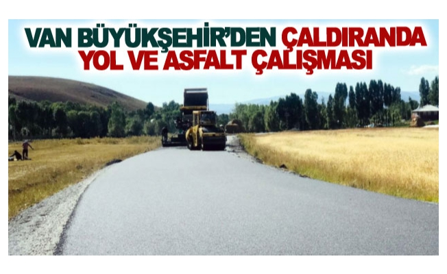 Van Büyükşehir'den çaldıranda yol ve asfalt çalışması