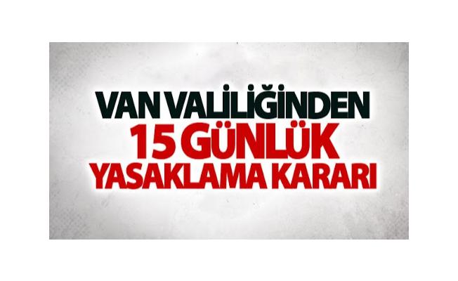 Van'da 15 günlük yasak