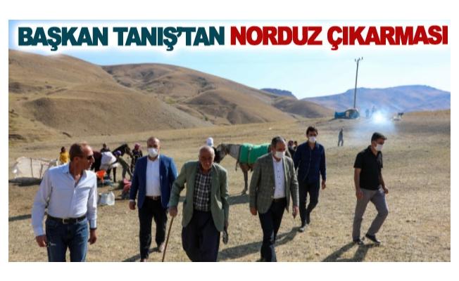 Başkan Tanış'tan Norduz çıkarması