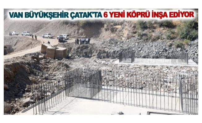 Van Büyükşehir Çatak'ta 6 yeni köprü inşa ediyor