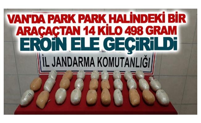 Van'da park park halindeki bir araçaçtan 14 kilo 498 gram eroin ele geçirildi