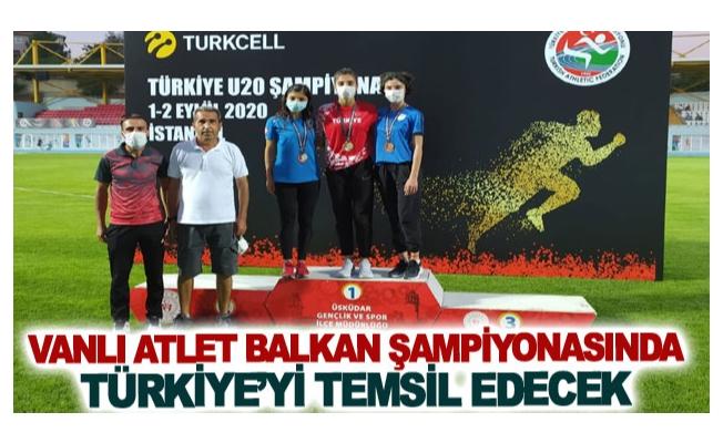 Vanlı atlet Balkan şampiyonasında Türkiye'yi temsil edecek